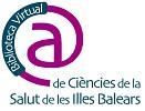 Govern de les Illes Balears. Conselleria de Salut i Consum Bibliosalut. Biblioteca Virtual de Ciències de la Salut de les Illes Balears